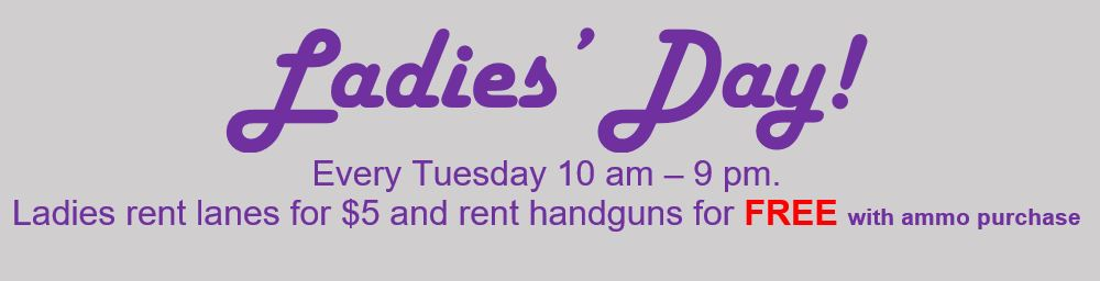 Tuesday Ladies Day Special at Eagle Gun Range.